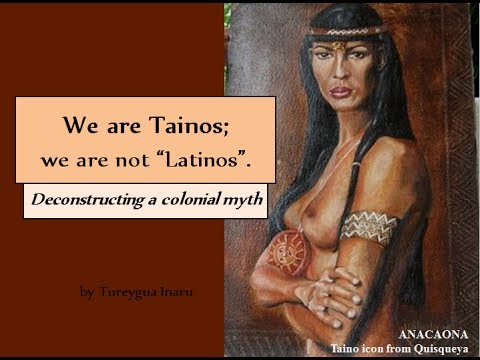 "We are Tainos; we are not ""Latinos""."