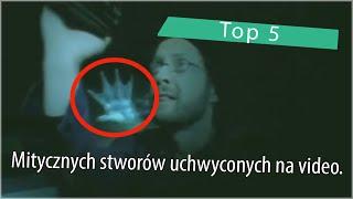 Top 5: Mitycznych stworów uchwyconych na video