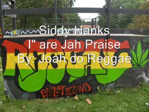 Siddy Hanks I are Jah Praise