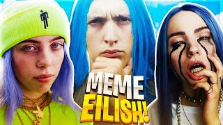 I MEME SU BILLIE EILISH!!
