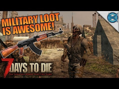 MILITARY LOOT IS AWESOME! - 7 Days to Die - Let's Play Gameplay Alpha 16 - S16.4E02 - 동영상
