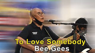 Download To Love Somebody (Bee Gees) Live
