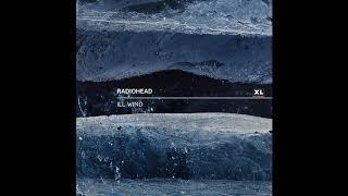 Radiohead - Ill Wind (Original Track)