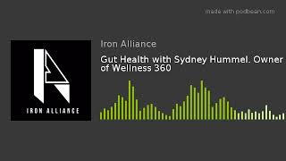 Gut Health with Sydney Hummel. Owner of Wellness 360