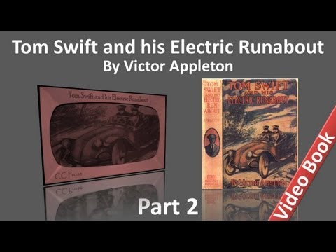 Part 2 - Tom Swift and his Electric Runabout Audiobook by Victor Appleton (Chs 13-25)
