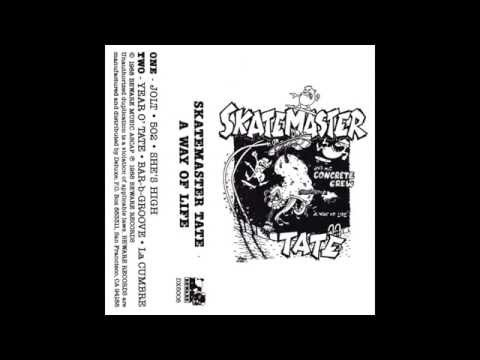 Skatemaster Tate - A Way Of Life