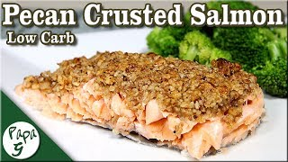 Easy Pecan Crusted Baked Salmon Recipe  Low Carb Keto Recipes