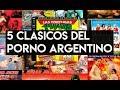 5 Clásicos del Porno Argentino
