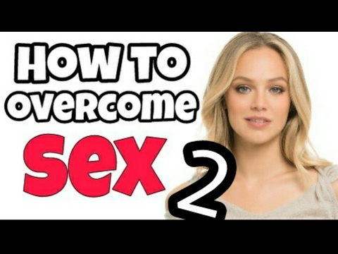 How to control s*x addiction? s*x education 2 in Hindi