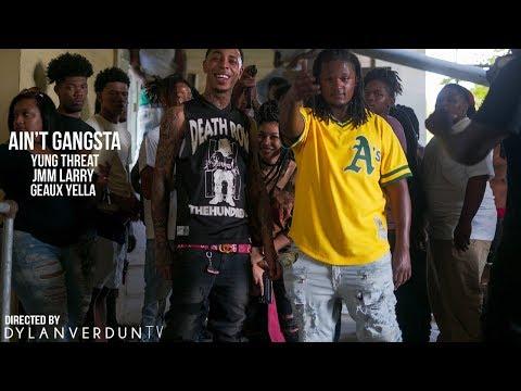 Yung Threat - Ain't Gangsta Ft. Geaux Yella X Jungle Muzik Larry @dylanverduntv