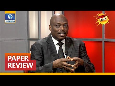 Paper Review: Editor, Business World Abimbola Tooki, Analyses Newspaper Headlines