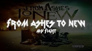 From Ashes to New - My Fight [Lyrics ] [Full HD]