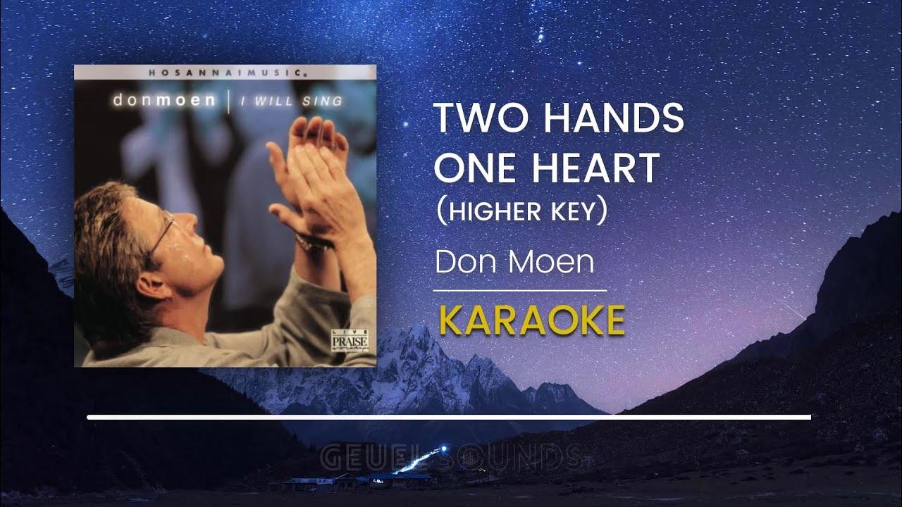 Don Moen - Two Hands One Heart [HIGHER KEY] (Acoustic Karaoke Version/  Minus 1)