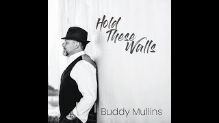 Hold These Walls [Single] - Buddy Mullins