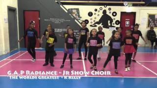 'The Worlds Greatest' -GAP Radiance Junior Show Choir