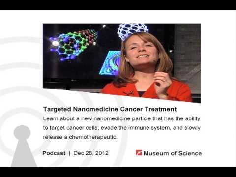 Podcast: Targeted Nanomedicine Cancer Treatment