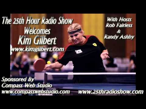 "Kim Gilbert - Pro Table Tennis Champion - ""The 25th Hour Radio Show"" With Hosts Rob & Randy"