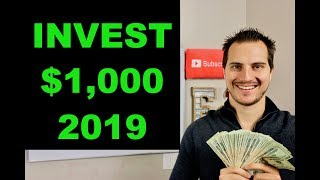 HOW TO INVEST $1,000 IN 2019