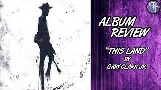 Gary Clark Jr This Land Album Review (2019) Video