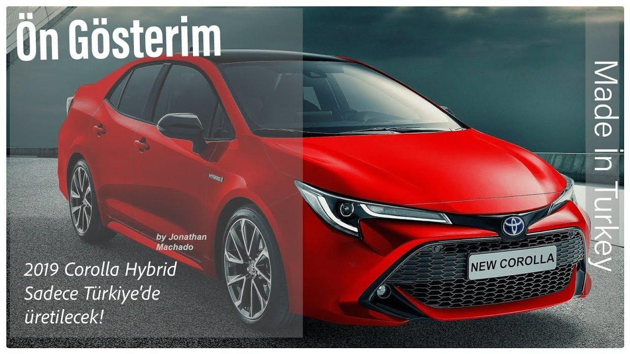 Yeni 2019 Toyota Corolla Sedan Hybrid Turkiye De Uretilecek