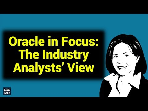 Oracle in Focus: Cloud, Infrastructure, Database and Platform (CXOTalk #261)