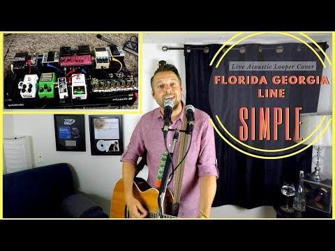 SIMPLE 🔹 Florida Georgia Line 🔸 (looper Cover)
