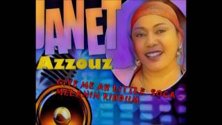 Download JANET AZZOUZ - Give Me Ah Little Soca 2017 MP3 song and Music Video