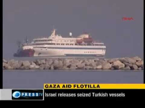 israel Realeases Mavi Marmara and The Turkish Humanitarian Aid Vessels.