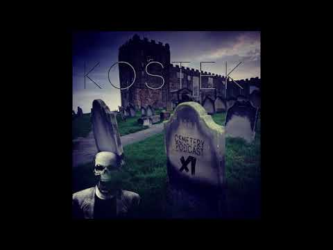 Kostek - Cemetery Podcast #11 - Kostek Special episode: Funeral (26.11.2019)(320kbps) - Seciki.pl
