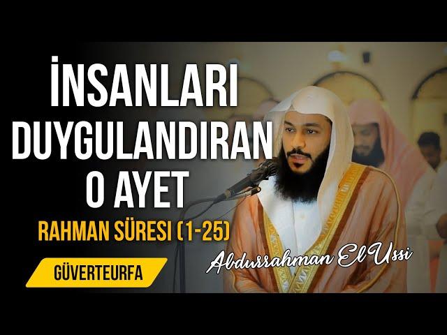 İnsanları Duygulandıran O Ayetler - Rahman Süresi   Abdurrahman El Ussi