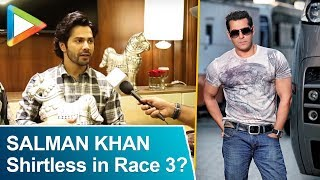 "Rapid Fire:""Is Salman Khan going shirtless in R..."