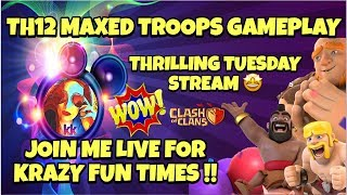 🔴🔵THRILLING TUESDAY MAXED TH12 GAMEPLAY ! JOIN ME LIVE NOW !