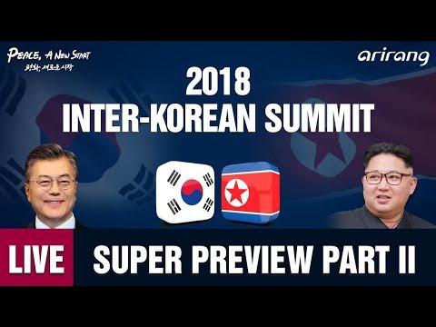 [LIVE] 2018 INTER-KOREAN SUMMIT: SUPER PREVIEW -2
