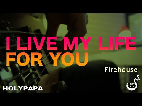 FIREHOUSE - I LIVE MY LIFE FOR YOU [BASS COVER]