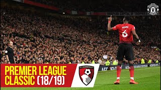 Pl Classics  18/19    Pogba & Rashford Inspire Reds To Victory Over Bournemouth   Manchester United
