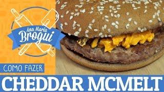 COMO FAZER O CHEDDAR MCMELT DO MCDONALDS | Ana Maria Brogui # 75 thumbnail