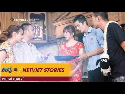 Netviet Stories – Phụ nữ vụng về | NETVIET TV