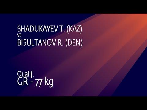 Qual. GR - 77 kg: T. SHADUKAYEV (KAZ) v. R. BISULTANOV (DEN)