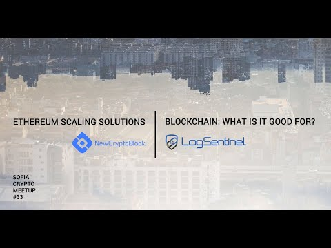 Sofia Crypto Meetup #33 - Blockchain Apps & Ethereum Scaling