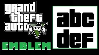 Grand Theft Auto 5 / GTA 5 / GTA V : Letters Emblem Tutorial