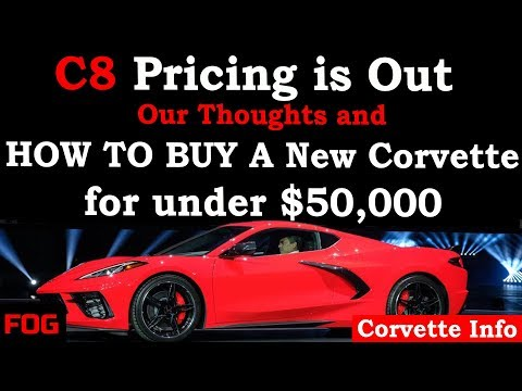 C8 Pricing Is Out & How to Buy A New Corvette For Under $50k
