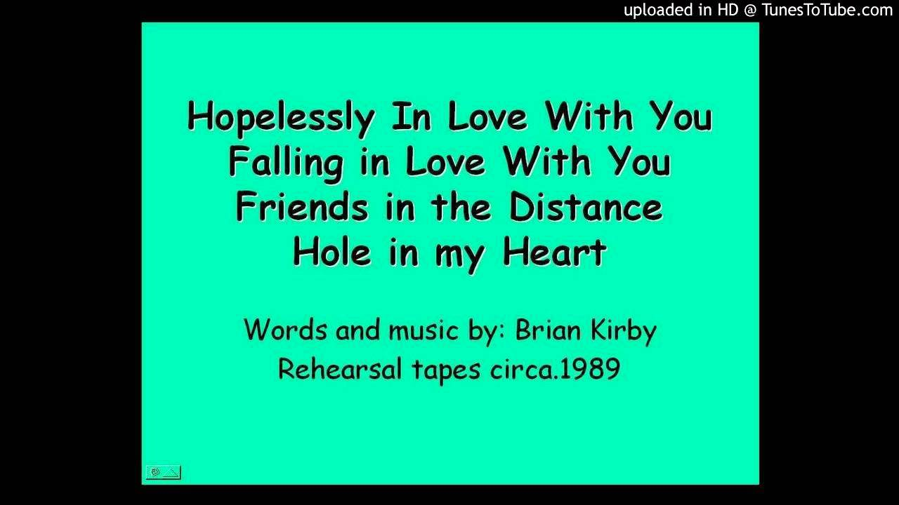 Brian Kirby | Hopelessly In Love With You - Falling in ...