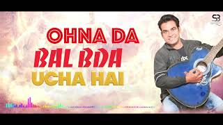 Ohna Da Bal Bada Ucha Hai | Brother Satnam Bhatti | Official Song | New Masih Song 2020