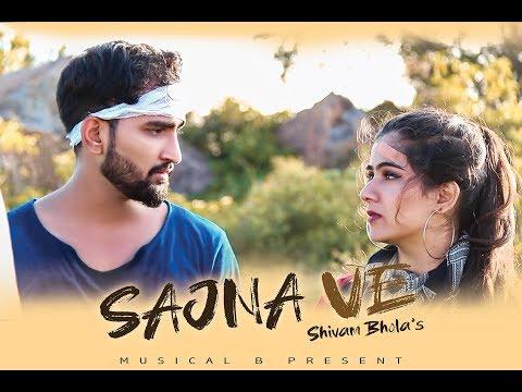Full Video Song : Sajna  Ve | Abhishek Dwivedi & Sabreen Khan | Suraj Kashyap | Musical B
