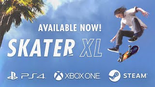 Skater XL - Skateboarding Gameplay Evolved - Available now on PS4, XBox One and PC!