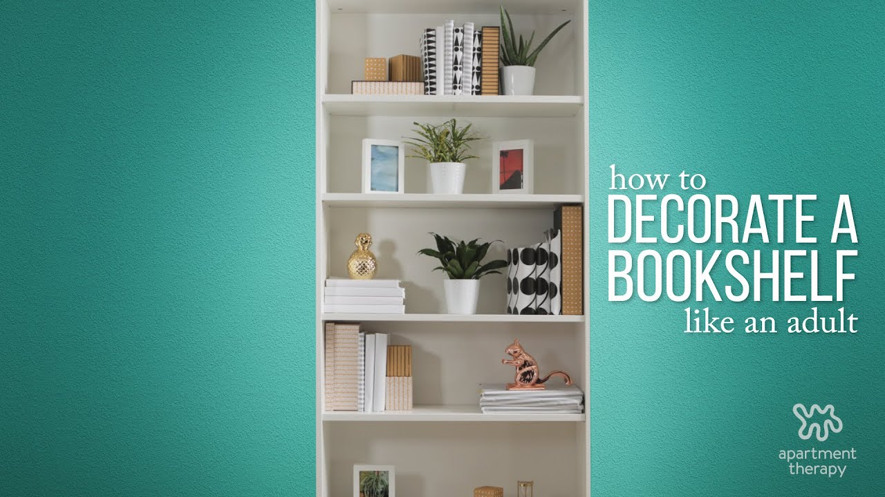 Ing 101 Decorating A Bookshelf Apartment Therapy