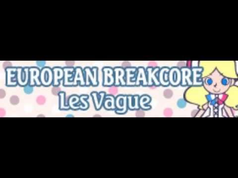 EUROPEAN BREAKCORE 「Les Vague」