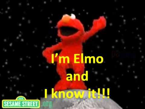 i'm elmo and i know it