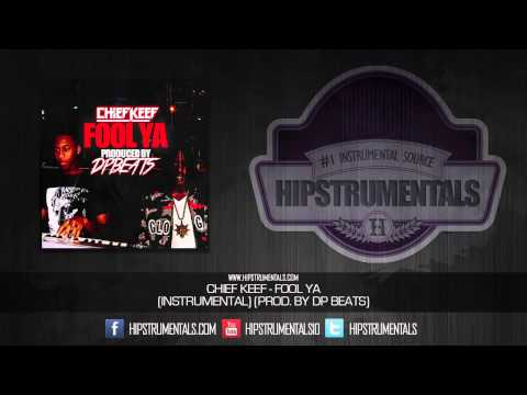 Chief Keef - Fool Ya [Instrumental] (Prod. By Dp Beats) + DOWNLOAD LINK