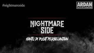 Hantu di Pusat Perbelanjaan [NIGHTMARE SIDE OFFICIAL 2018] - ARDAN RADIO